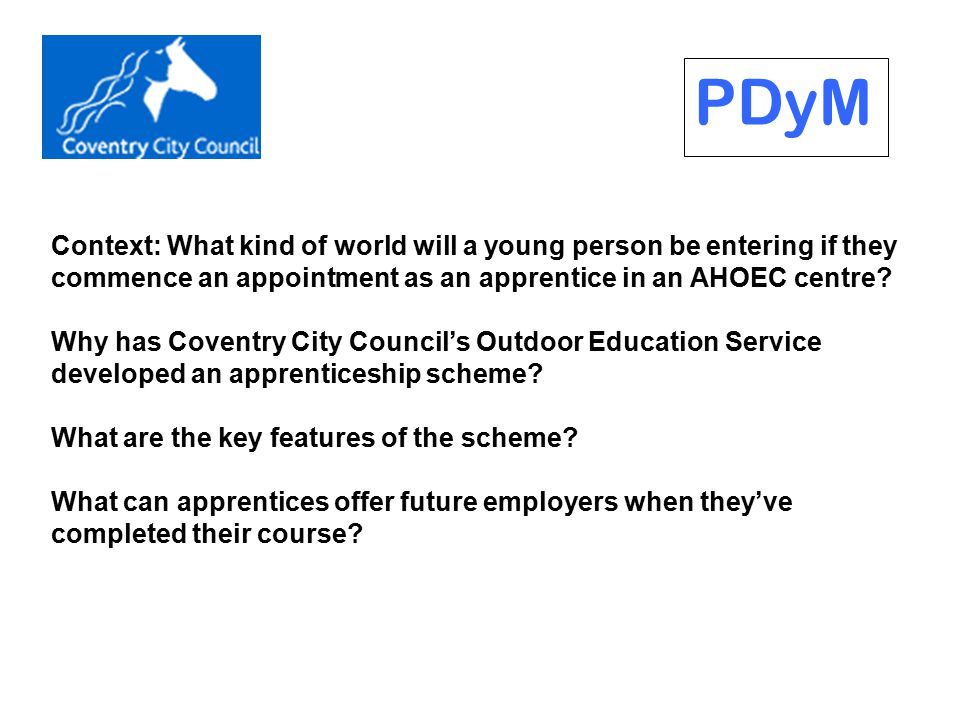 Context: What kind of world will a young person be entering if they commence an appointment as an apprentice in an AHOEC centre? Why has Coventry City