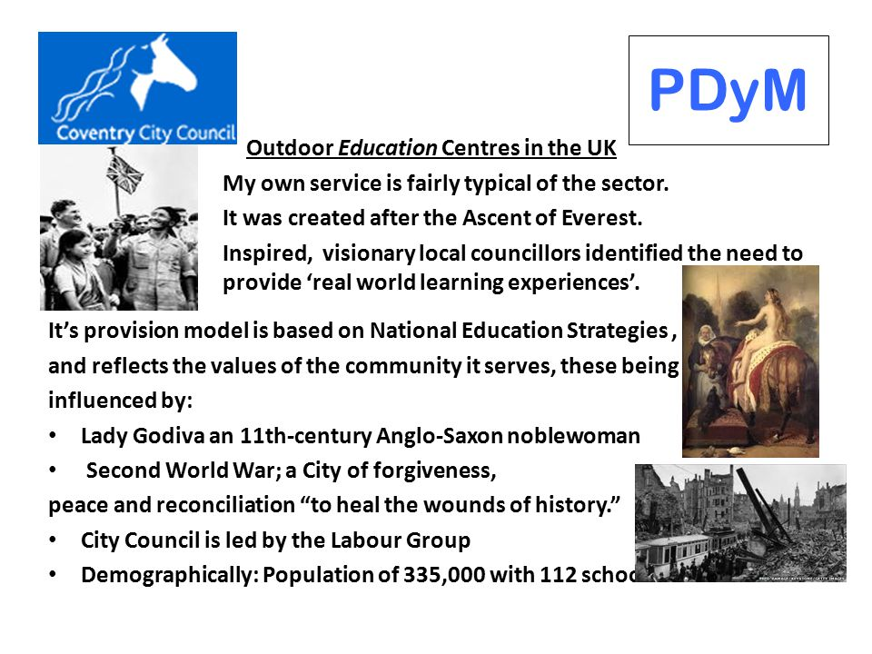 Outdoor Education Centres in the UK My own service is fairly typical of the sector.