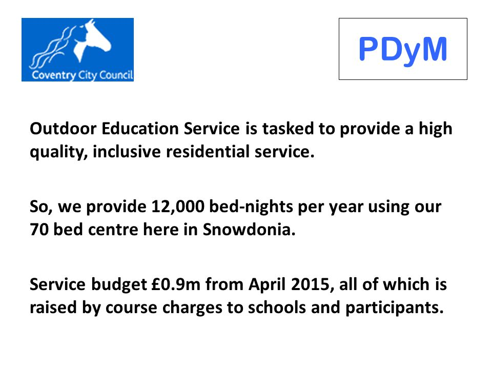 Outdoor Education Service is tasked to provide a high quality, inclusive residential service.