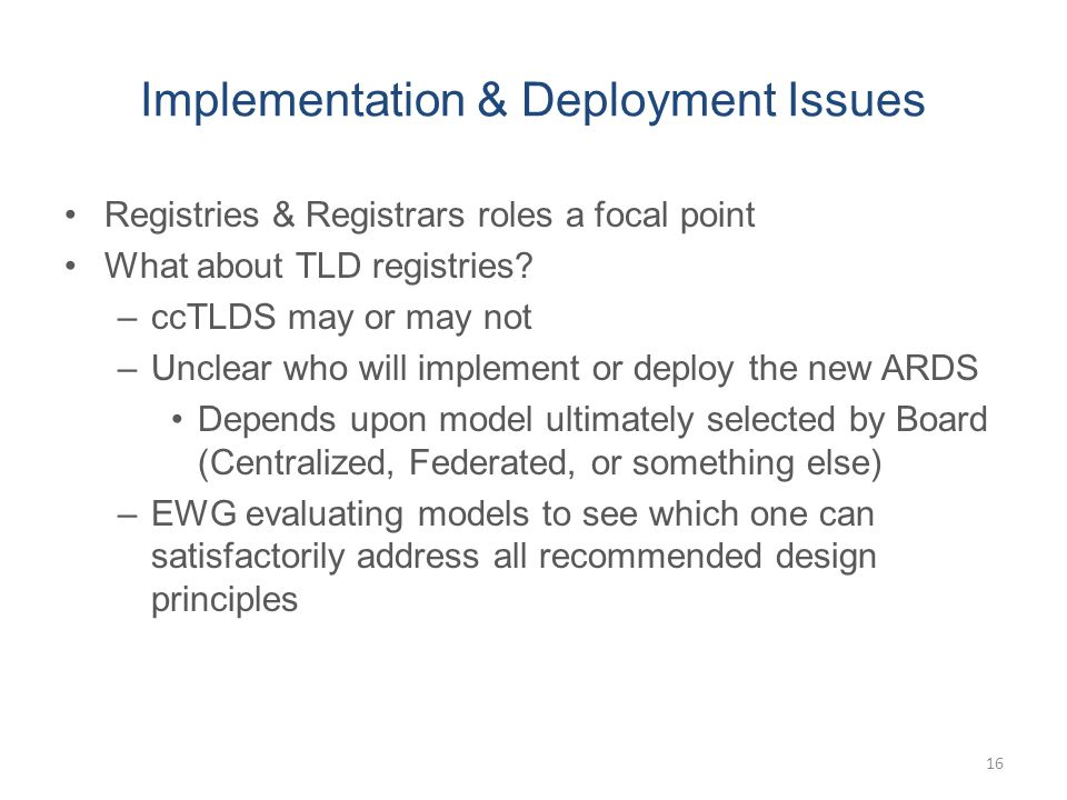 Implementation & Deployment Issues Registries & Registrars roles a focal point What about TLD registries.