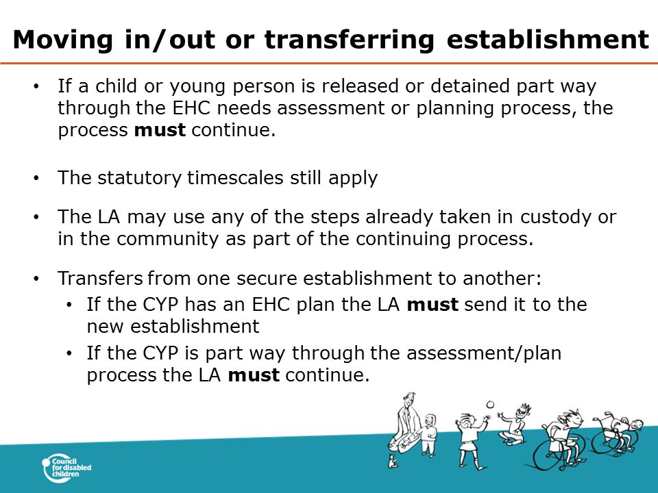 If a child or young person is released or detained part way through the EHC needs assessment or planning process, the process must continue. The statu
