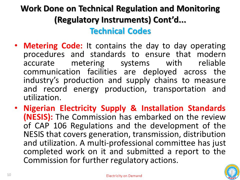 Metering Code: It contains the day to day operating procedures and standards to ensure that modern accurate metering systems with reliable communicati