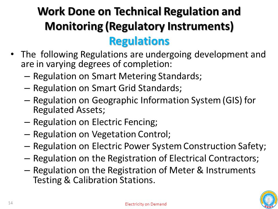 The following Regulations are undergoing development and are in varying degrees of completion: – Regulation on Smart Metering Standards; – Regulation