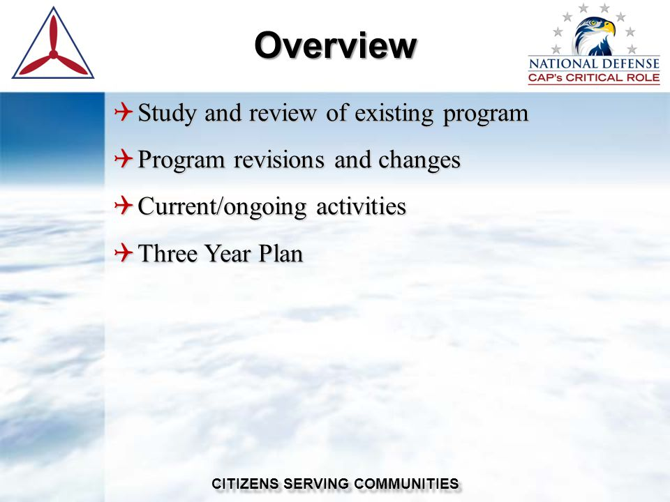 Overview  Study and review of existing program  Program revisions and changes  Current/ongoing activities  Three Year Plan