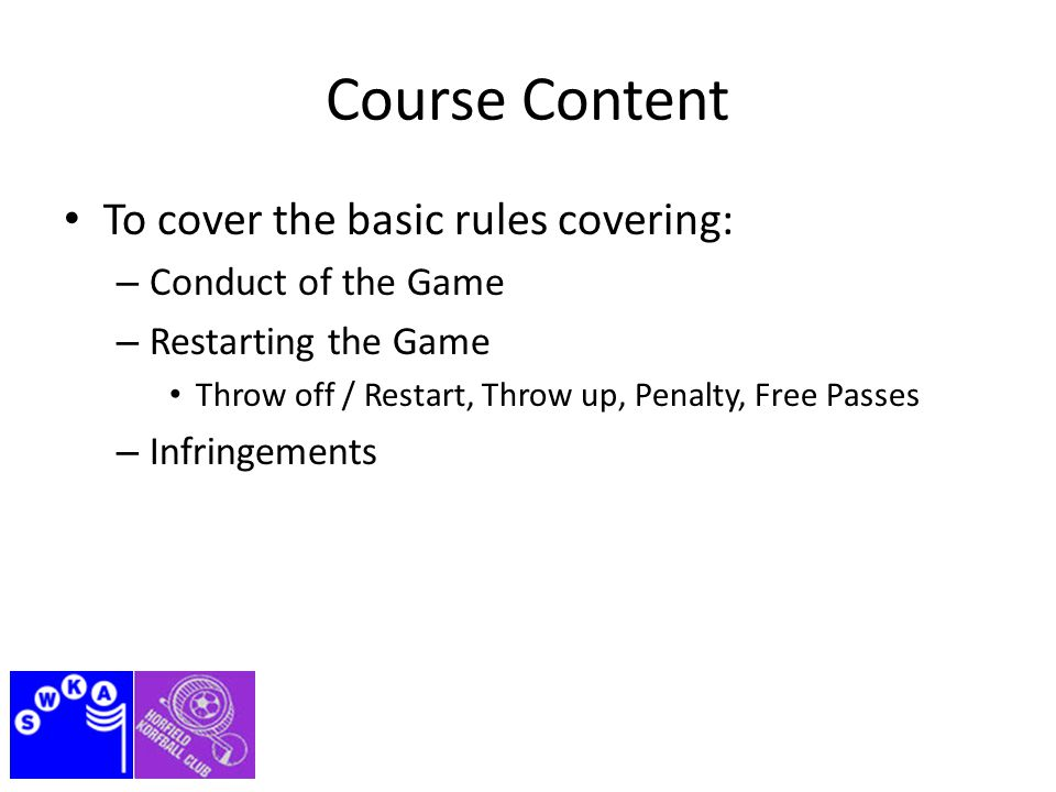 Infringements 3.6.Touch the ball with leg 3.6.a. – From the knee down.