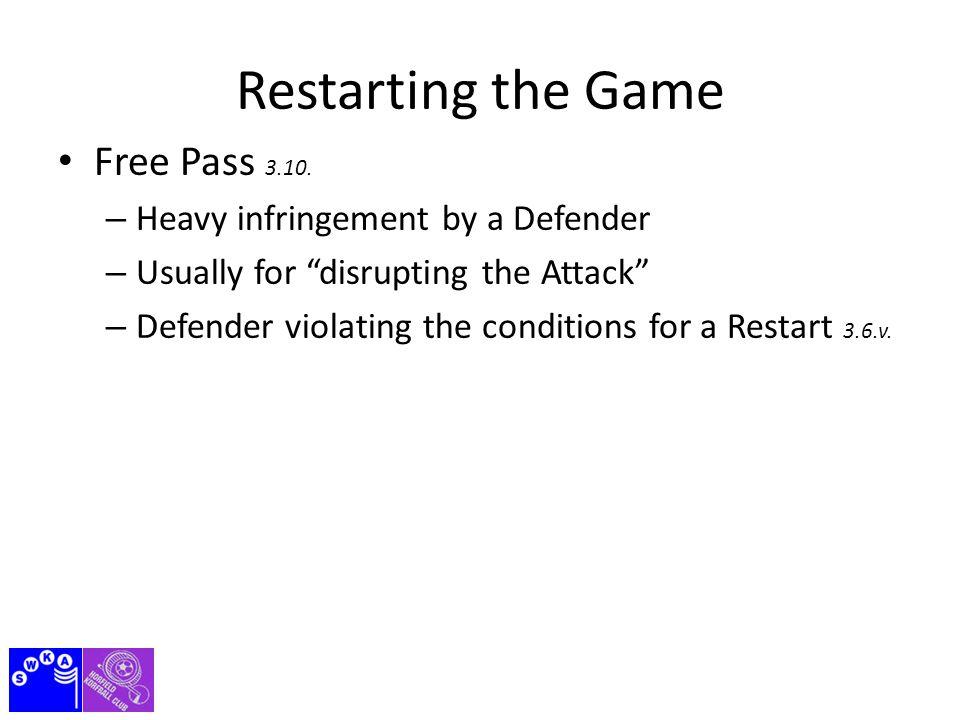 Restarting the Game Free Pass 3.9.c < 4 sec ✔ > 2.5 m ✔ ✗ ✗ > 1.0 m ✔ ✗ > 2.5 m ✔ ✔