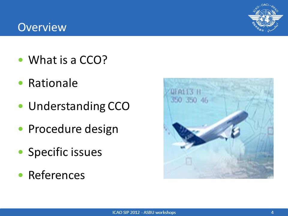 What is a Continuous Climb Operations CCO is an aircraft operating technique enabled by airspace design, procedure design and facilitation by ATC, enabling the execution of a flight profile optimized to the performance of the aircraft.