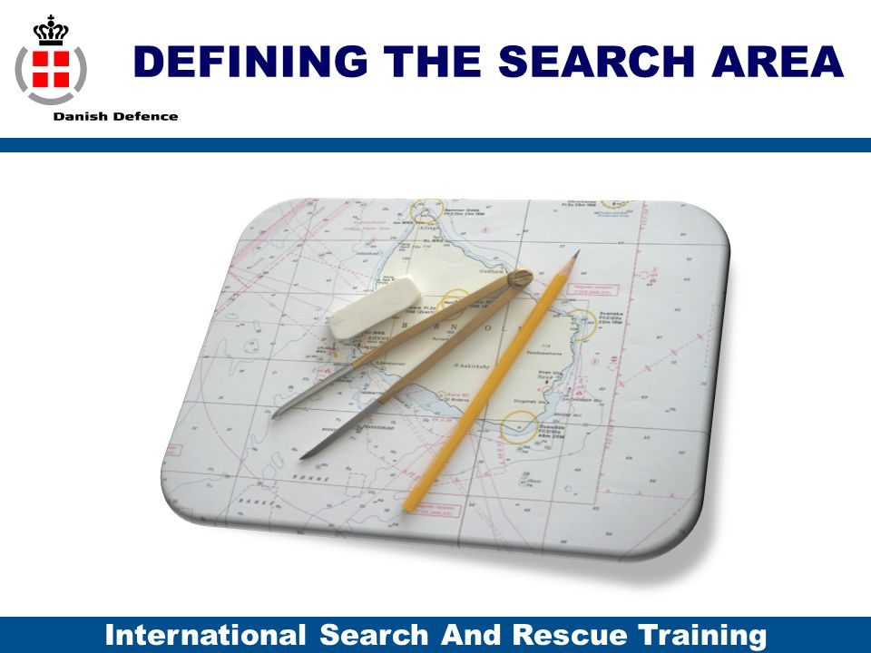International Search And Rescue Training DEFINING THE SEARCH AREA
