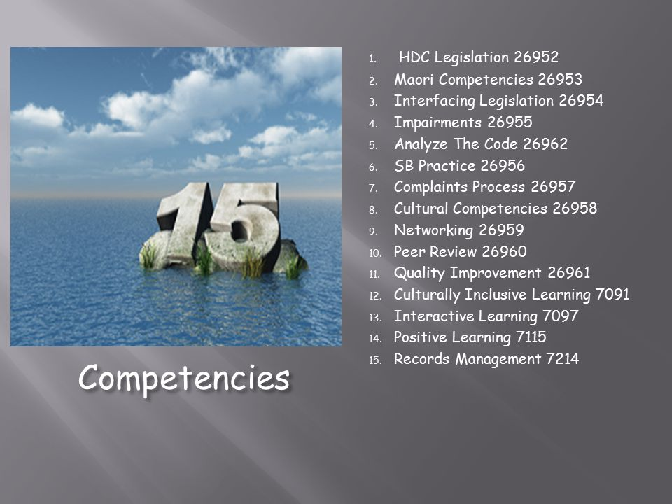 Competencies 1. HDC Legislation 26952 2. Maori Competencies 26953 3. Interfacing Legislation 26954 4. Impairments 26955 5. Analyze The Code 26962 6. S