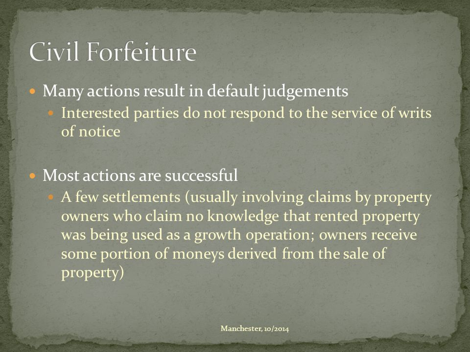 Many actions result in default judgements Interested parties do not respond to the service of writs of notice Most actions are successful A few settle