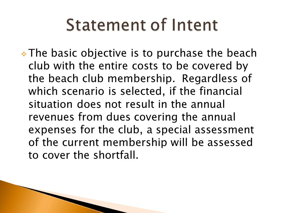  The basic objective is to purchase the beach club with the entire costs to be covered by the beach club membership.