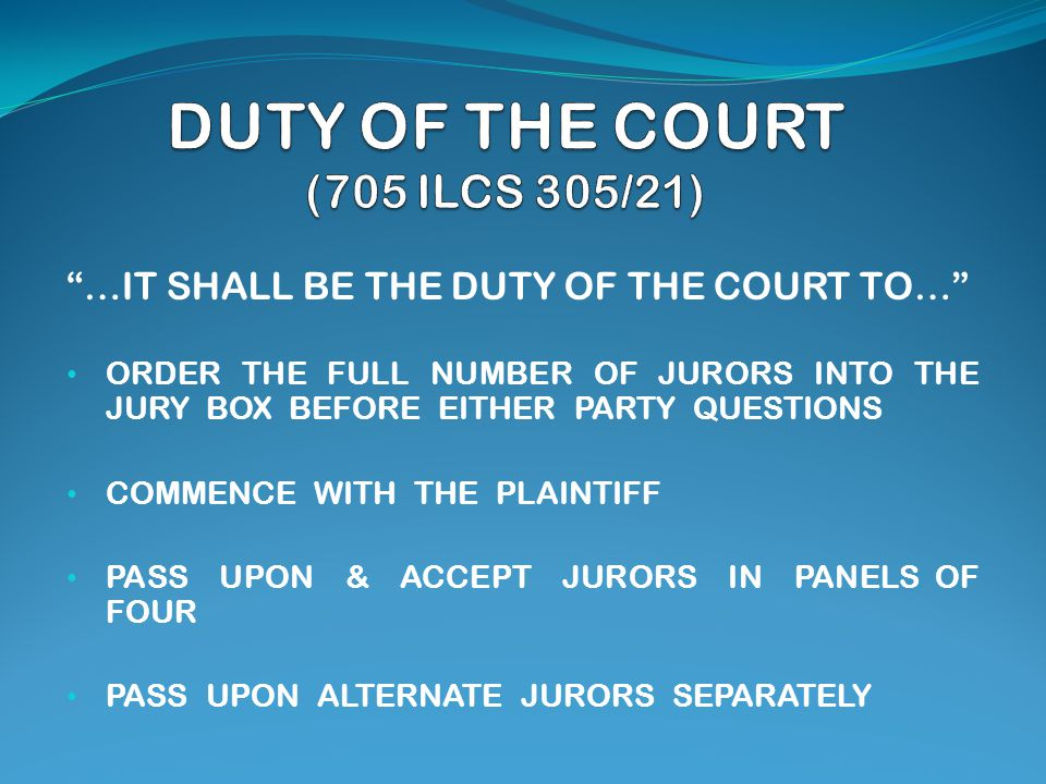 …IT SHALL BE THE DUTY OF THE COURT TO… ORDER THE FULL NUMBER OF JURORS INTO THE JURY BOX BEFORE EITHER PARTY QUESTIONS COMMENCE WITH THE PLAINTIFF PASS UPON & ACCEPT JURORS IN PANELS OF FOUR PASS UPON ALTERNATE JURORS SEPARATELY