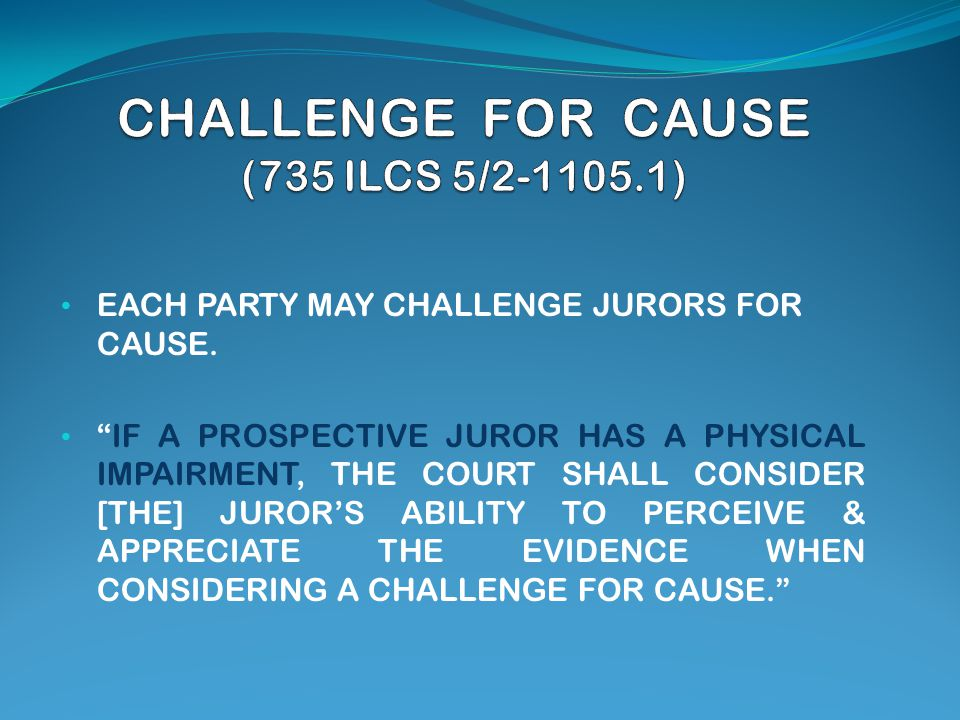 EACH PARTY MAY CHALLENGE JURORS FOR CAUSE.
