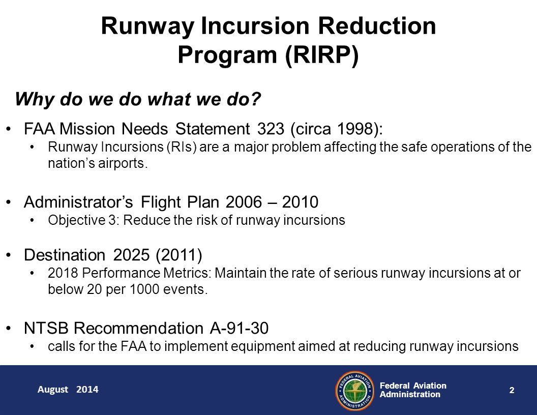 2 Federal Aviation Administration Runway Incursion Reduction Program (RIRP) Why do we do what we do.