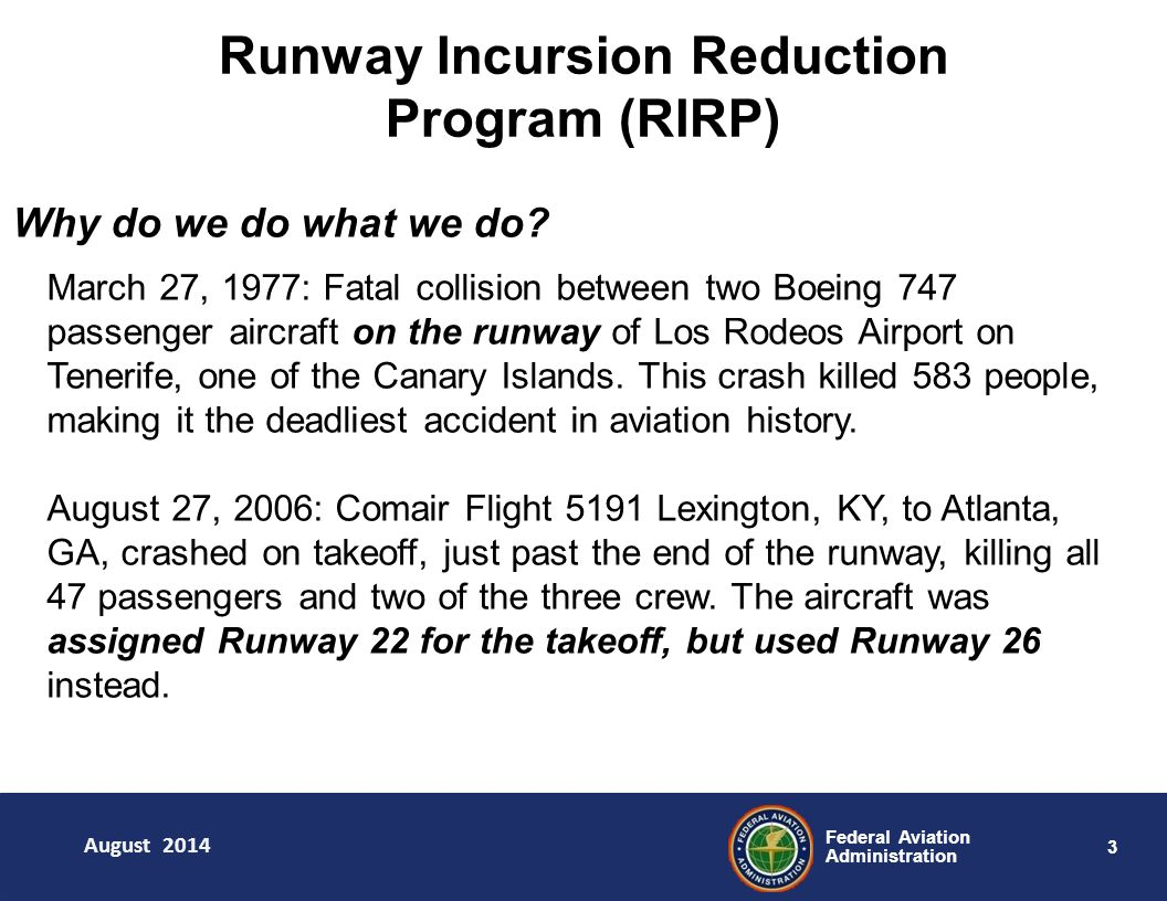 3 Federal Aviation Administration Runway Incursion Reduction Program (RIRP) Why do we do what we do.