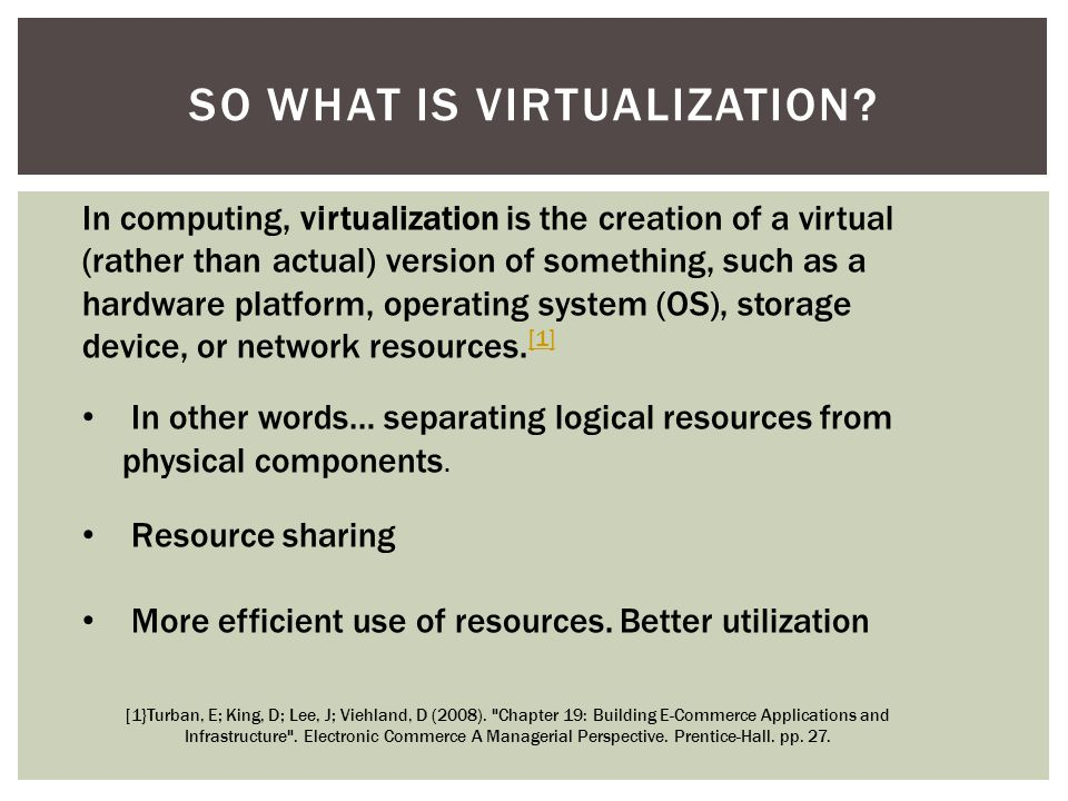 SO WHAT IS VIRTUALIZATION.