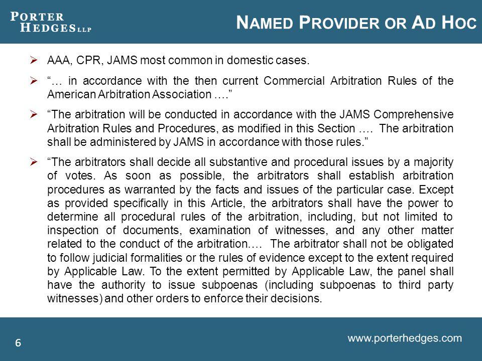 N AMED P ROVIDER OR A D H OC  AAA, CPR, JAMS most common in domestic cases.