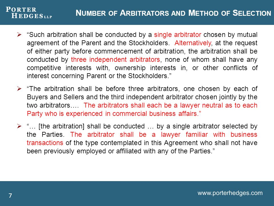 N UMBER OF A RBITRATORS AND M ETHOD OF S ELECTION  Such arbitration shall be conducted by a single arbitrator chosen by mutual agreement of the Parent and the Stockholders.