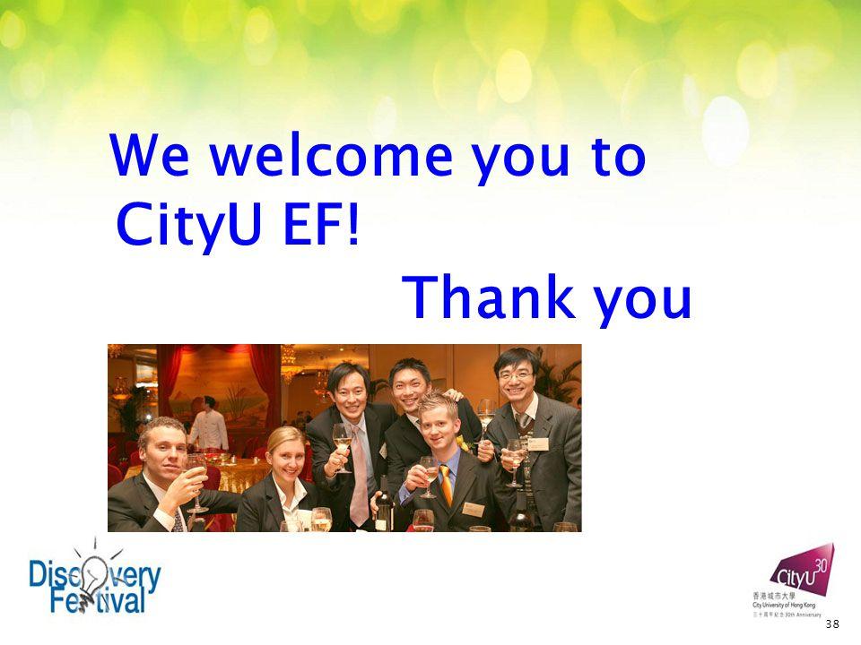 We welcome you to CityU EF! Thank you 38