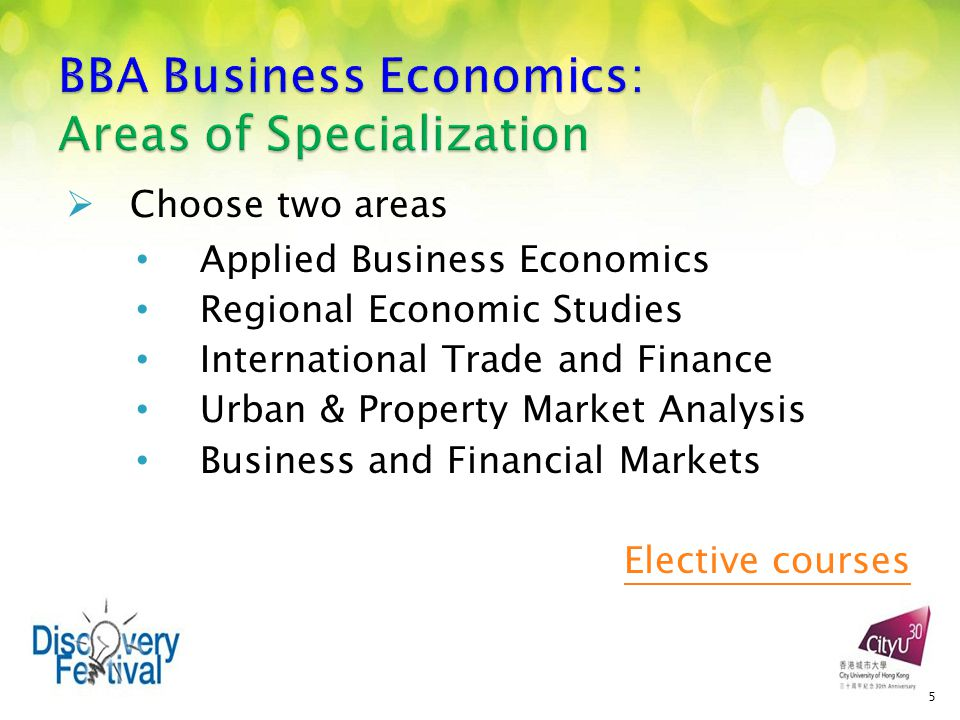  Choose two areas Applied Business Economics Regional Economic Studies International Trade and Finance Urban & Property Market Analysis Business and Financial Markets Elective courses 5