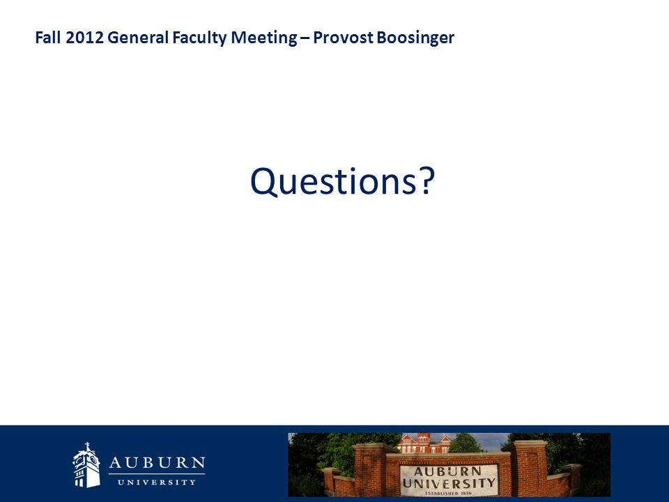 Fall 2012 General Faculty Meeting – Provost Boosinger Questions