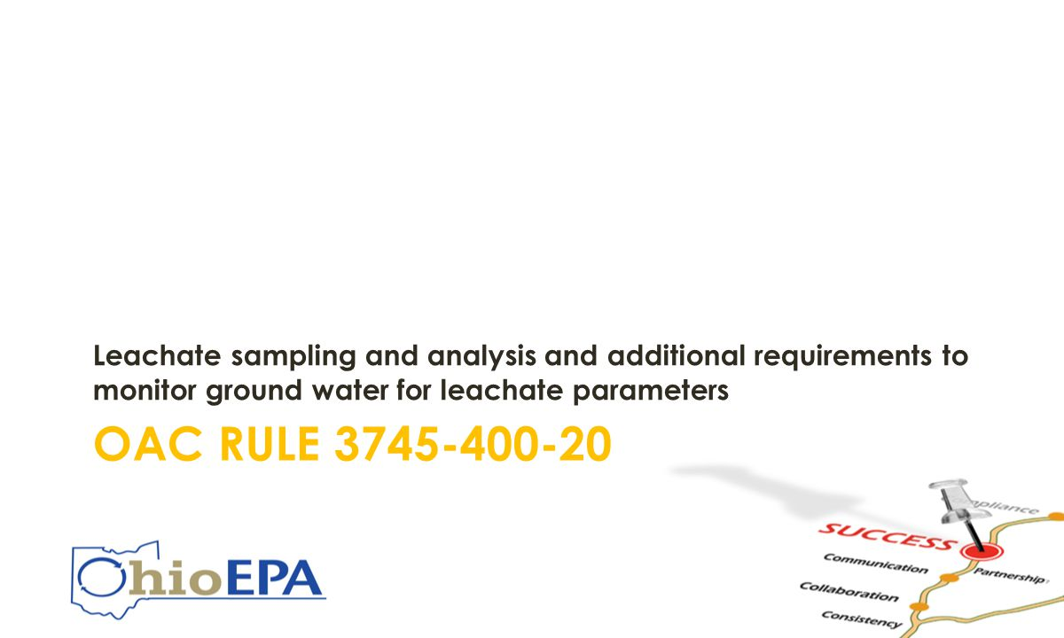 OAC RULE 3745-400-20 Leachate sampling and analysis and additional requirements to monitor ground water for leachate parameters