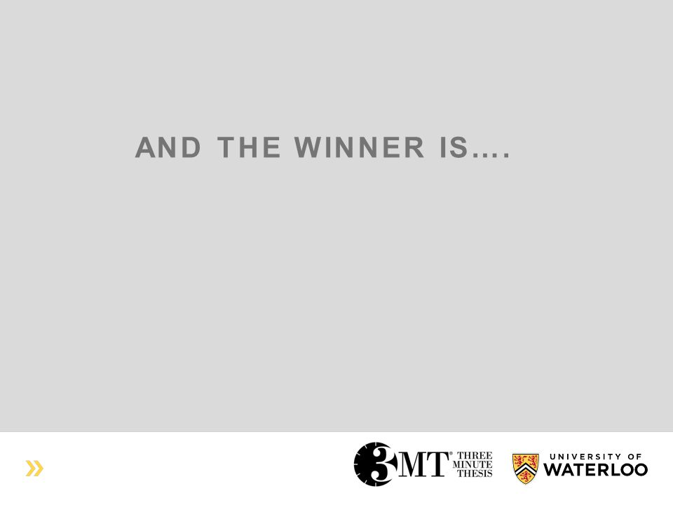 AND THE WINNER IS….