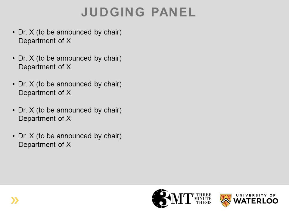 JUDGING PANEL Dr. X (to be announced by chair) Department of X Dr.