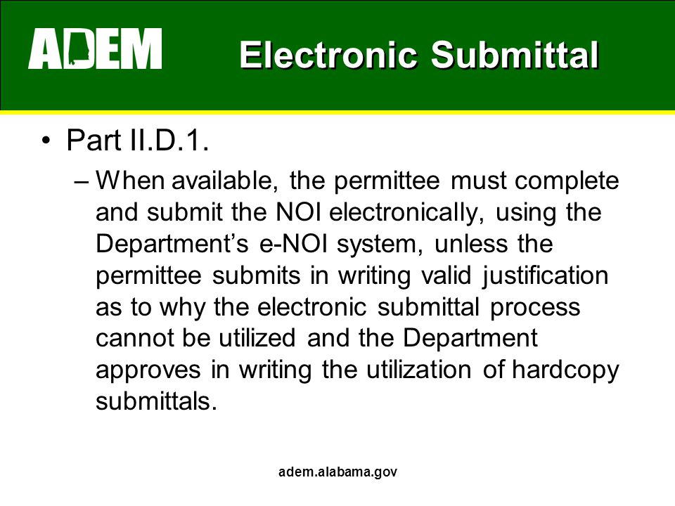 Electronic Submittal Part II.D.1. –When available, the permittee must complete and submit the NOI electronically, using the Department's e-NOI system,