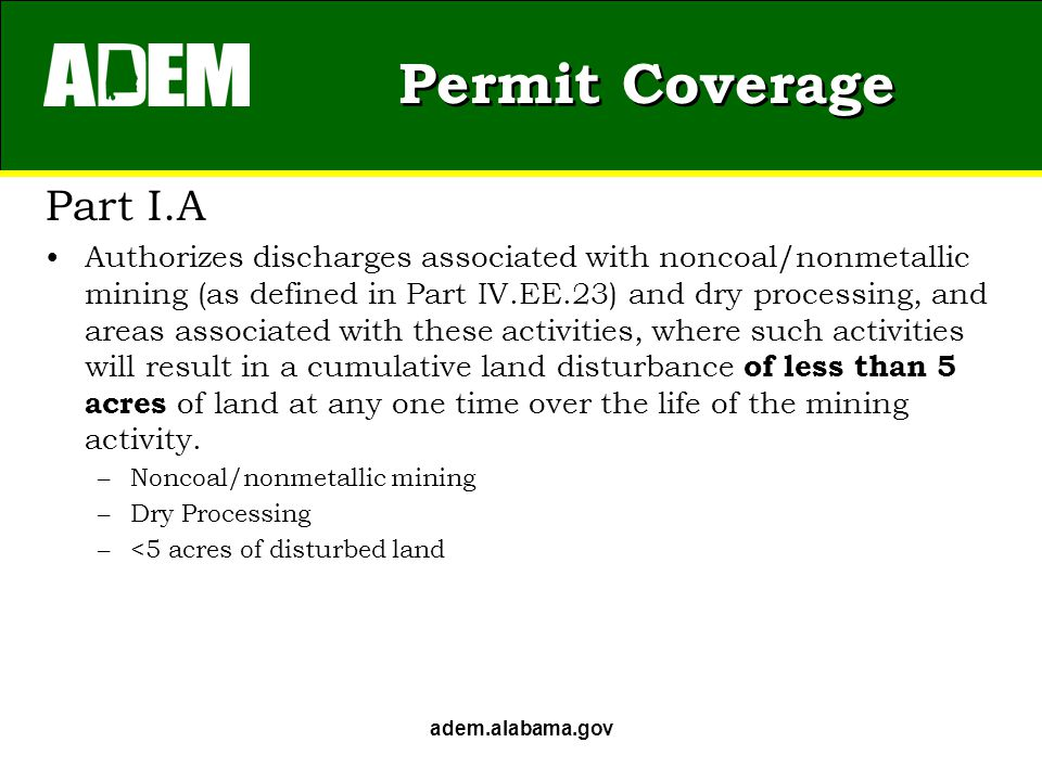 Permit Coverage Part I.A Authorizes discharges associated with noncoal/nonmetallic mining (as defined in Part IV.EE.23) and dry processing, and areas associated with these activities, where such activities will result in a cumulative land disturbance of less than 5 acres of land at any one time over the life of the mining activity.