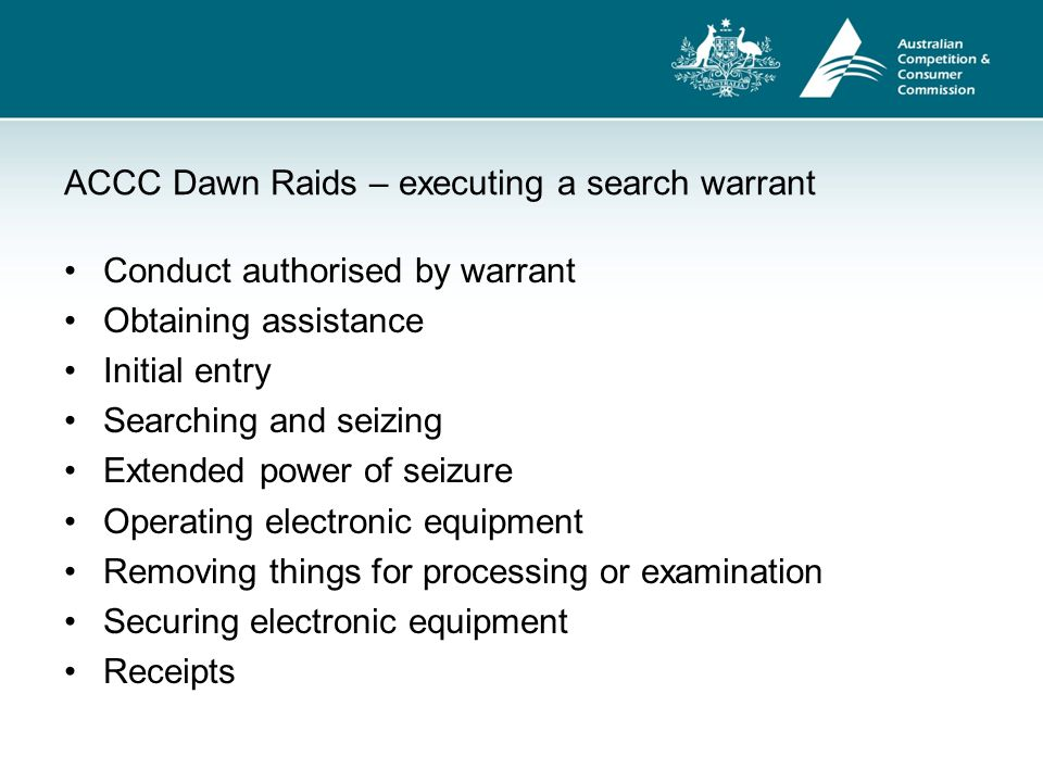 ACCC Dawn Raids – executing a search warrant Item location record Evidence control officer Video camera operator