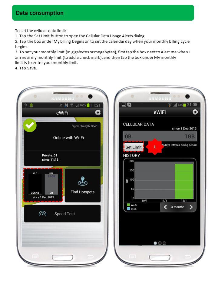 Data consumption To set the cellular data limit: 1.