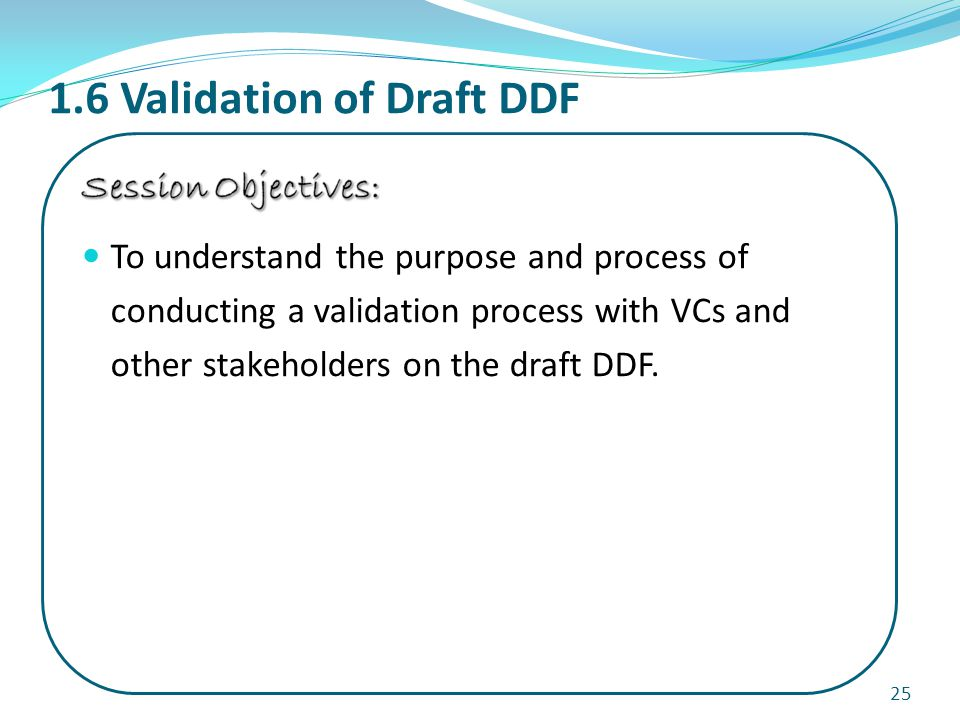 1.6 Validation of Draft DDF 25