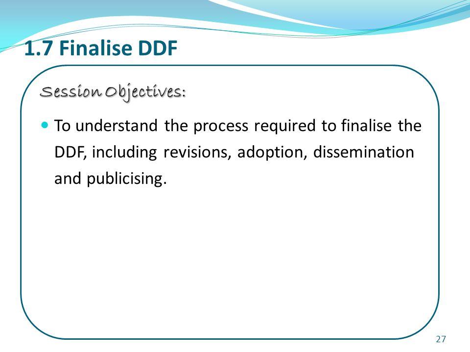 1.7 Finalise DDF 27