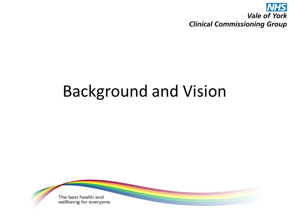 Background and Vision
