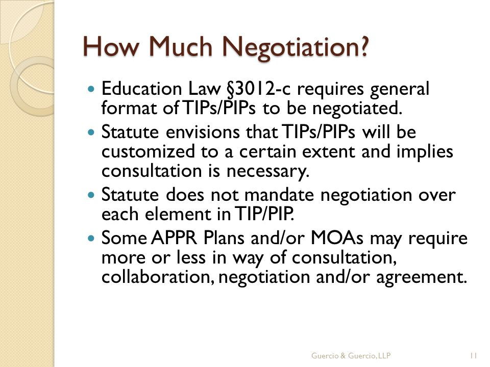 How Much Negotiation. Education Law §3012-c requires general format of TIPs/PIPs to be negotiated.