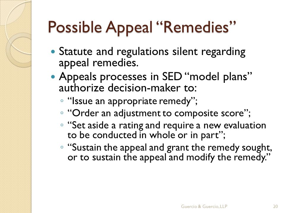 Possible Appeal Remedies Statute and regulations silent regarding appeal remedies.