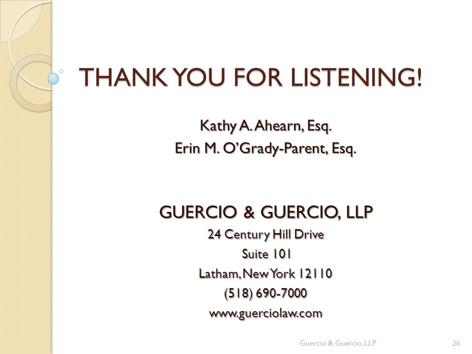 THANK YOU FOR LISTENING. Kathy A. Ahearn, Esq. Erin M.