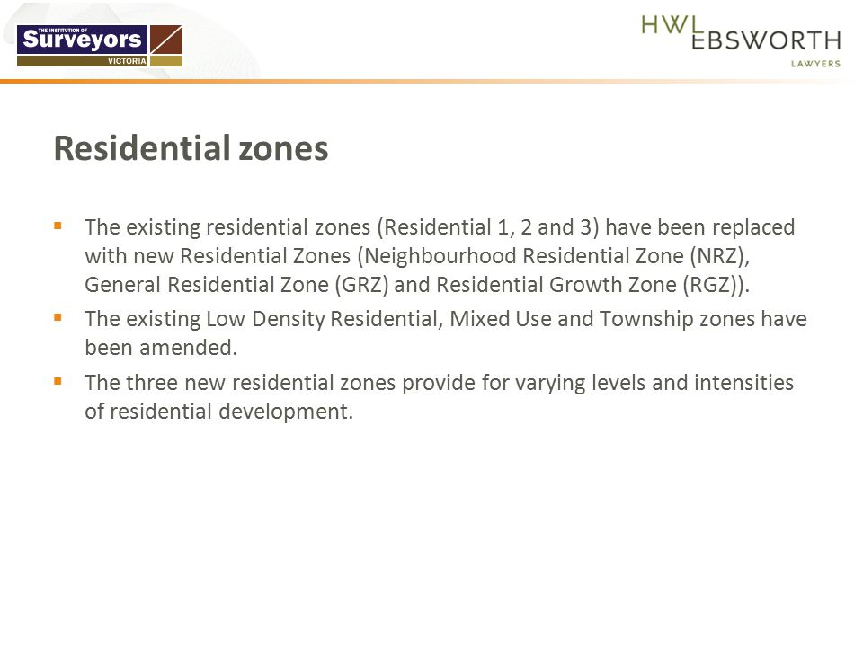  The existing residential zones (Residential 1, 2 and 3) have been replaced with new Residential Zones (Neighbourhood Residential Zone (NRZ), General Residential Zone (GRZ) and Residential Growth Zone (RGZ)).