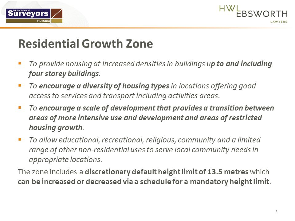 Residential Growth Zone  To provide housing at increased densities in buildings up to and including four storey buildings.  To encourage a diversity