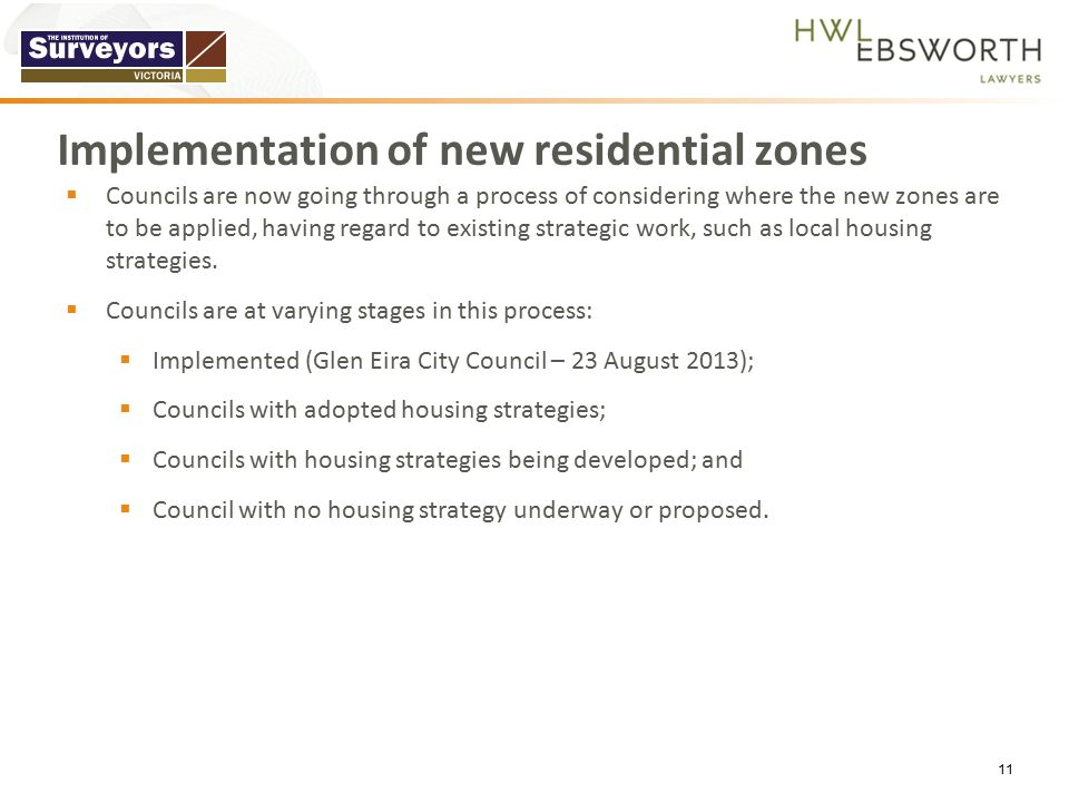 Implementation of new residential zones  Councils are now going through a process of considering where the new zones are to be applied, having regard to existing strategic work, such as local housing strategies.