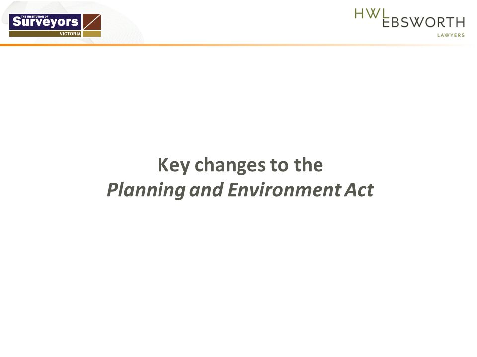 Key changes to the Planning and Environment Act