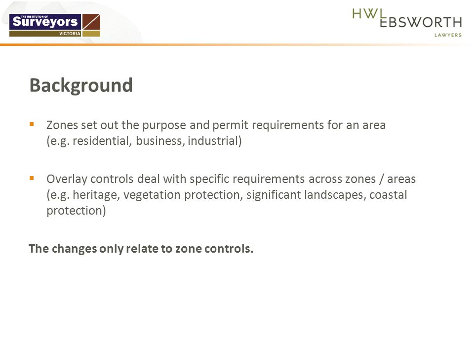  Zones set out the purpose and permit requirements for an area (e.g.