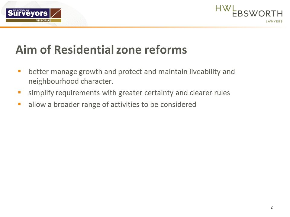 Aim of Residential zone reforms  better manage growth and protect and maintain liveability and neighbourhood character.