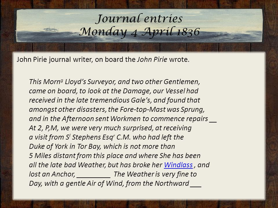 Journal entries Monday 4 April 1836 John Pirie journal writer, on board the John Pirie wrote.