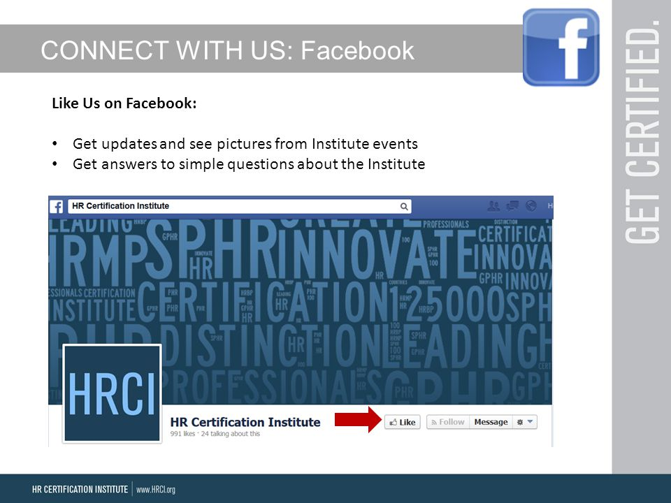 CONNECT WITH US: Facebook Like Us on Facebook: Get updates and see pictures from Institute events Get answers to simple questions about the Institute