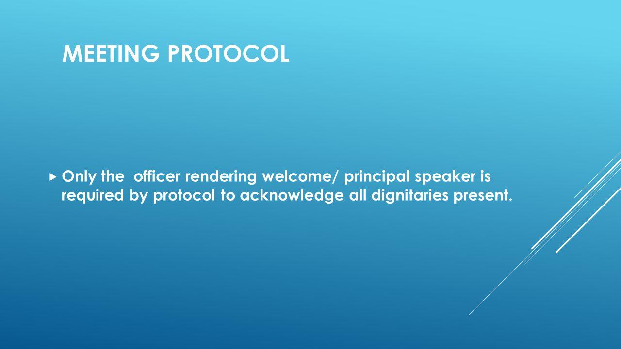 PROTOCOL- INTERNATIONAL LEVEL  1.International President  2.