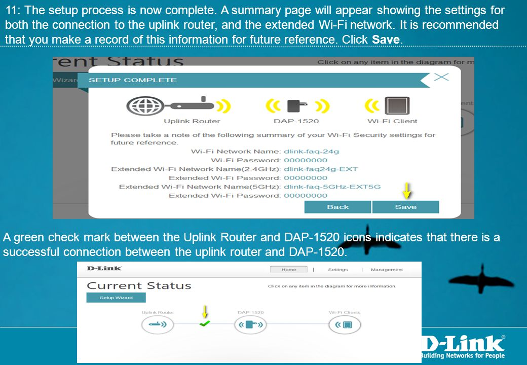 11: The setup process is now complete. A summary page will appear showing the settings for both the connection to the uplink router, and the extended