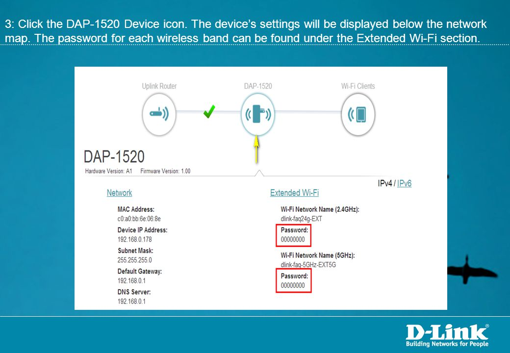 3: Click the DAP-1520 Device icon. The device's settings will be displayed below the network map. The password for each wireless band can be found und