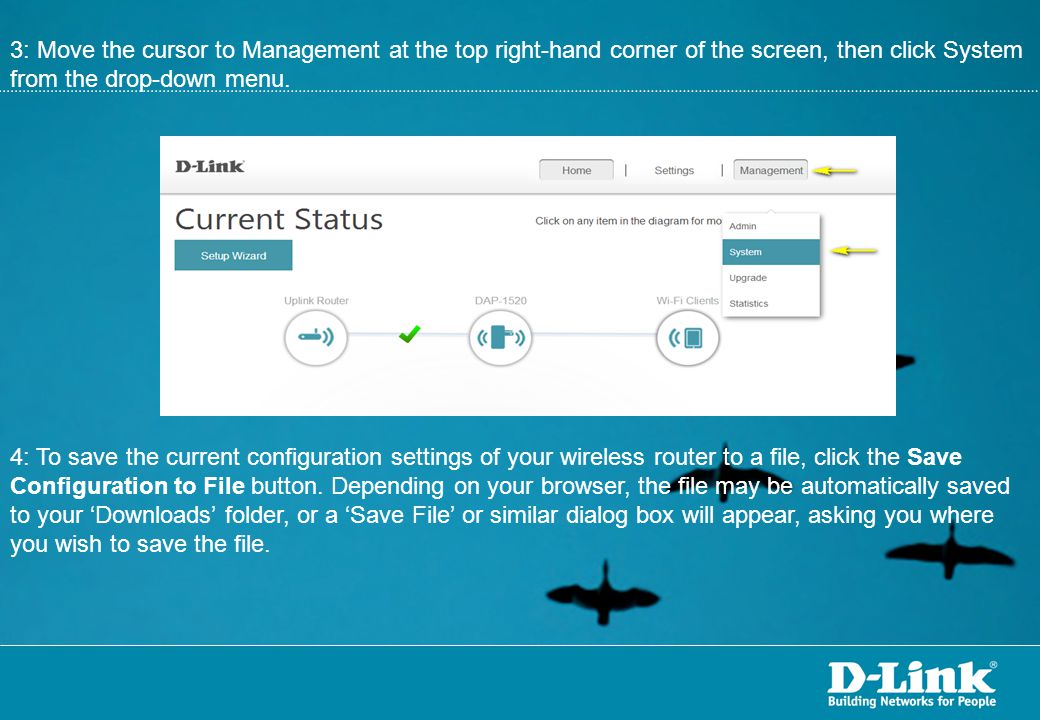 3: Move the cursor to Management at the top right-hand corner of the screen, then click System from the drop-down menu. 4: To save the current configu